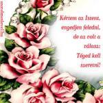K�rtem az Istent, engedjen feledni, de az volt a v�lasz: T�ged kell szeretni!