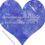 Remélem egyszer sikerül kiolvasztani a szíved...!
