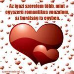 Az igazi szerelem több, mint egyszerű romantikus vonzalom, az barátság is egyben