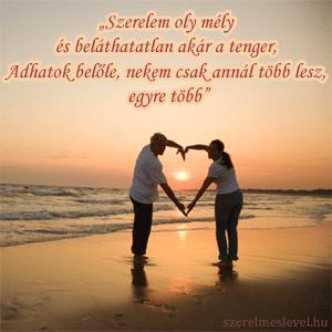 Szerelem oly mély és beláthatatlan akár a tenger, Adhatok belőle, nekem csak annál több lesz, egyre több