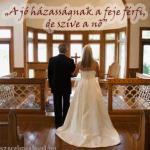 A jó házasságnak a feje férfi, de a szíve nő