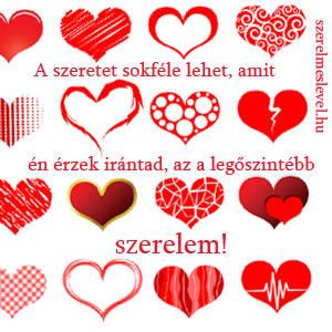 A szeretet sokféle lehet, amit én érzek irántad, az a legőszintébb szerelem!